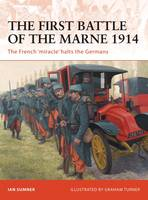 The First Battle of the Marne 1914: The French 'miracle' Halts the Germans - Campaign No. 221 (Paperback)