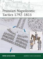 Prussian Napoleonic Tactics 1792-1815 - Elite 182 (Paperback)