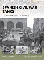 Spanish Civil War Tanks: The Proving Ground for Blitzkrieg - New Vanguard No. 170 (Paperback)