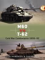 M60 vs T-62: Cold War Combatants 1956-92 - Duel (Paperback)