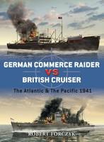 German Commerce Raider Vs British Cruiser: The Atlantic and the Pacific 1941 - Duel No. 27 (Paperback)
