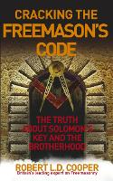 Cracking the Freemason's Code: The Truth About Solomon's Key and the Brotherhood (Paperback)