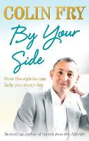 By Your Side: How the spirits can help you every day (Paperback)