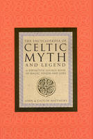 The Encyclopaedia of Celtic Myth and Legend (Paperback)