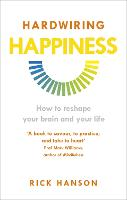 Hardwiring Happiness: How to reshape your brain and your life (Paperback)