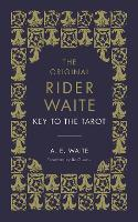 The Key To The Tarot: The Official Companion to the World Famous Original Rider Waite Tarot Deck (Hardback)