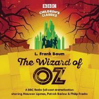 The Wizard Of Oz - BBC Children's Classics (CD-Audio)
