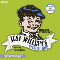 Just William's Greatest Hits: The Definitive Collection of Just William Stories (CD-Audio)