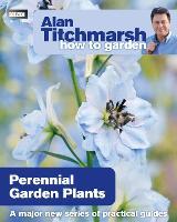Alan Titchmarsh How to Garden: Perennial Garden Plants - How to Garden (Paperback)