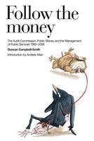 Follow the Money: A History of the Audit Commission (Hardback)