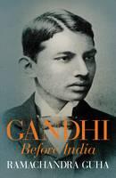 Gandhi Before India (Hardback)