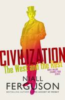 Civilization: The West and the Rest (Hardback)