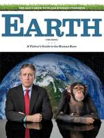 The Daily Show & Jon Stewart Present EARTH (The Book): A Visitor's Guide to the Human Race (Hardback)