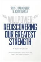 Willpower: Rediscovering Our Greatest Strength (Hardback)