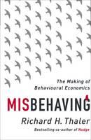 Misbehaving: The Making of Behavioural Economics (Hardback)