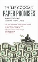 Paper Promises: Money, Debt and the New World Order (Hardback)