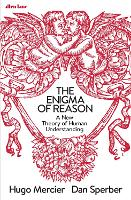 The Enigma of Reason: A New Theory of Human Understanding (Hardback)