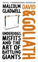 David and Goliath: Underdogs, Misfits and the Art of Battling Giants (Hardback)