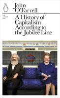 A History of Capitalism According to the Jubilee Line: The Jubilee Line - Penguin Underground Lines (Paperback)