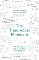 The Theoretical Minimum: What You Need to Know to Start Doing Physics (Hardback)