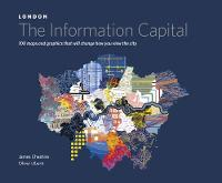LONDON: The Information Capital: 100 maps and graphics that will change how you view the city (Hardback)