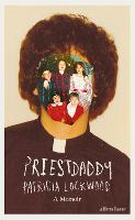 Priestdaddy: A Memoir (Hardback)