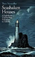 Seashaken Houses: A Lighthouse History from Eddystone to Fastnet (Hardback)