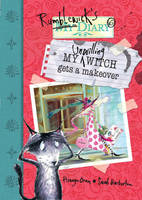 My Unwilling Witch Gets a Makeover - Rumblewick Diaries (Paperback)