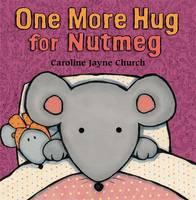 One More Hug for Nutmeg - Nutmeg No. 2 (Paperback)