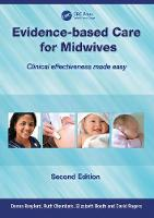 Evidence-Based Care for Midwives: Clinical Effectiveness Made Easy (Paperback)