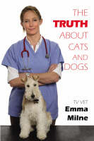 The Truth About Cats and Dogs (Hardback)