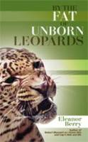 By the Fat of Unborn Leopards (Paperback)