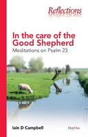 In the Care of the Good Shpeherd: Meditations on Psalm 23 (Paperback)