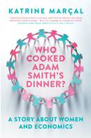 Who Cooked Adam Smith's Dinner?: A Story About Women and Economics (Paperback)