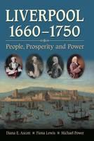 Liverpool, 1660-1750: People, Prosperity and Power (Hardback)