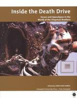 Inside the Death Drive: Excess and Apocalypse in the World of the Chapman Brothers - Tate Liverpool Critical Forum (Paperback)