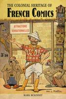 The Colonial Heritage of French Comics - Contemporary French and Francophone Cultures 17 (Hardback)