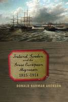 Ireland, Sweden and the Great European Migration: 1815-1914 (Hardback)