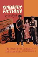 Cinematic Fictions: The Impact of the Cinema on the American Novel up to World War II (Paperback)