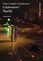 Marc Camille Chaimowicz: Celebration? Realife - Afterall Books / One Work (Paperback)