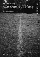 Richard Long: A Line Made by Walking - Afterall (Paperback)
