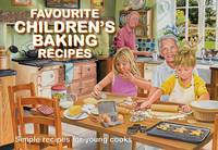 Favourite Children's Baking Recipes: Simple Recipes for Young Cooks - Favourite Recipes (Paperback)