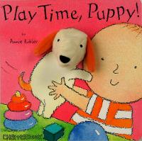Play Time, Puppy! - Chatterboox (Board book)