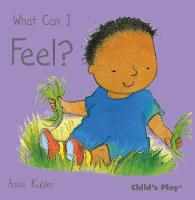 What Can I Feel? - Small Senses (Board book)