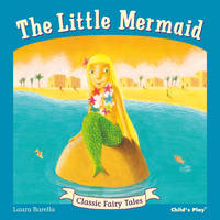 The Little Mermaid - Classic Fairy Tales (Paperback)