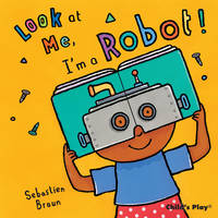 I'm a Robot! - Look at Me (Board book)