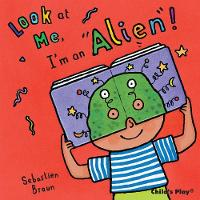 I'm an Alien! - Look at Me (Board book)