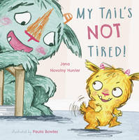 My Tail's Not Tired - Child's Play Library (Paperback)