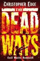 The Dead Ways (Paperback)