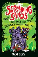 The Day the Donkey Dropped Dead - Screaming Sands 1 (Paperback)